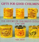 Gifts for Good Children: v. 1: The History of Children's China, 1790-1890 by Noel Riley (Hardback, 1991)
