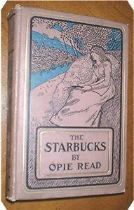 THE-STARBUCKS-by-Opie-Read-1902-SIGNED-amp-inscribed