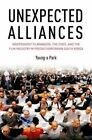 Unexpected Alliances: Independent Filmmakers, the State, and the Film Industry in Postauthoritarian South Korea by Young-a Park (Hardback, 2014)