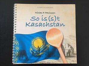 Kochbuch So is(s)t Kasschstan N.P. Paulsson ***NEU*** - Deutschland - Kochbuch So is(s)t Kasschstan N.P. Paulsson ***NEU*** - Deutschland
