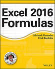 Excel 2016 Formulas by Michael Alexander, Richard Kusleika, John Walkenbach (Paperback, 2016)