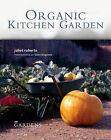 Organic Kitchen Garden by Juliet Roberts (Paperback, 2009)