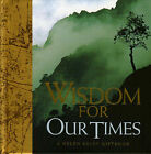 Wisdom for Our Times by Exley Publications Ltd (Hardback, 2003)