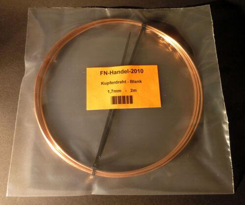 Kupferdraht 1,7mm blank LÄNGE WÄHLBAR Kupfer Basteldraht weich Draht 2mm 1 00 08