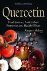 Quercetin: Food Sources, Antioxidant Properties & Health Effects by Nova Science Publishers Inc (Hardback, 2015)