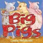 Big Pigs by Leslie Helakoski (Hardback, 2014)