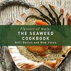 The Seaweed Cookbook by Gilli Davies (Hardback, 2016)