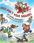Dogs Don't Wear Sneakers by Laura Joffe Numeroff (Hardback, 1996)