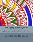 The Trippy Hippy Coloring Book Volume 2: Relax, Unwind and Go with Flow by Go With the Flo Books (Paperback / softback, 2015)