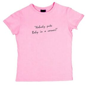 NOBODY-PUTS-BABY-IN-A-CORNER-T-Shirt-Dirty-Dancing-t-shirts-girls-patrick-swayze