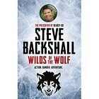Wilds of the Wolf by Steve Backshall (Hardback, 2014)