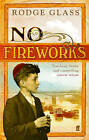 No Fireworks by Rodge Glass (Paperback, 2006)
