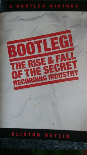 1 of 1 - Bootleg!: The Rise and Fall of the Secret Recordin..., Heylin, Clinton Paperback