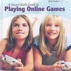A Smart Kid's Guide to Playing Online Games by David J Jakubiak (Hardback, 2009)