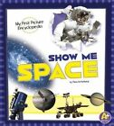 Show Me Space: My First Picture Encyclopedia by Dr Steve Kortenkamp (Hardback, 2013)
