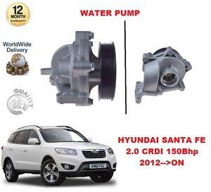 FOR HYUNDAI SANTA FE MK3 2.0 CRDI 2012 >ON 150Bhp WATER PUMP