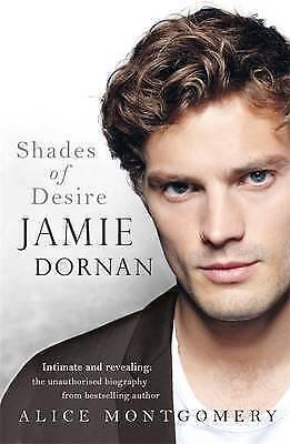 1 of 1 - Jamie Dornan: Shades of Desire (Hardcover), Montgomery, Alice, 9780718180126  B5