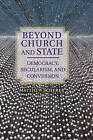 Beyond Church and State: Democracy, Secularism, and Conversion by Matthew Scherer (Paperback, 2015)