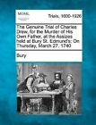 The Genuine Trial of Charles Drew, for the Murder of His Own Father, at the Assizes Held at Bury St. Edmund's: On Thursday, March 27. 1740 by Bury (Paperback / softback, 2012)