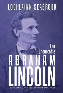 034-The-Unquotable-Abraham-Lincoln-034-By-Colonel-Lochlainn-Seabrook-hardcover