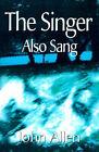 The Singer Also Sang by John Allen (Paperback / softback, 2000)