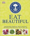 Neal's Yard Remedies Eat Beautiful: Cleansing detox programme * Beauty superfoods* 100 Beauty-enhancing recipes* Tips for every age by Susan Curtis, Tipper Lewis, Fiona Waring, DK (Hardback, 2017)