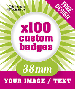 100-x-CUSTOM-38mm-BADGES-PERSONALISED-WITH-YOUR-DESIGN-IMAGE-TEXT