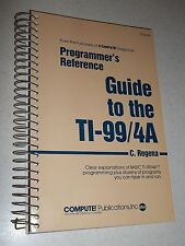TI-99/4A 99/4 Book PROGRAMMER'S REFERENCE GUIDE by C. Regena COMPUTE! *New*