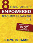 Eight Essentials for Empowered Teaching and Learning, K-8: Bringing out the Best in Your Students by Steve Reifman (Paperback, 2008)