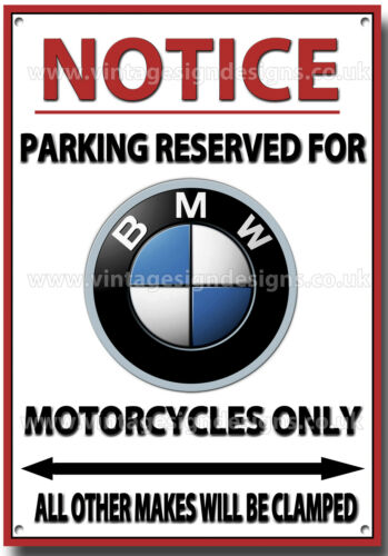 BMW,NOTICE PARKING RESERVED FOR BMW MOTORCYCLES ONLY METAL SIGN.