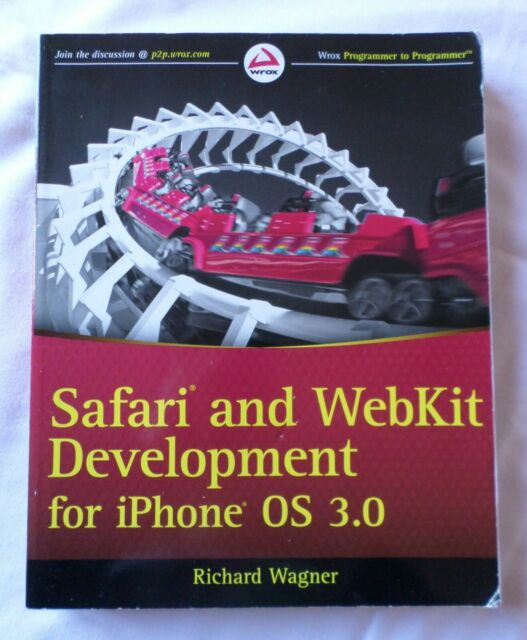 Richard Wagner: SAFARI AND WEBKIT DEVELOPMENT for iPhone OS 3.0 [Paperback]