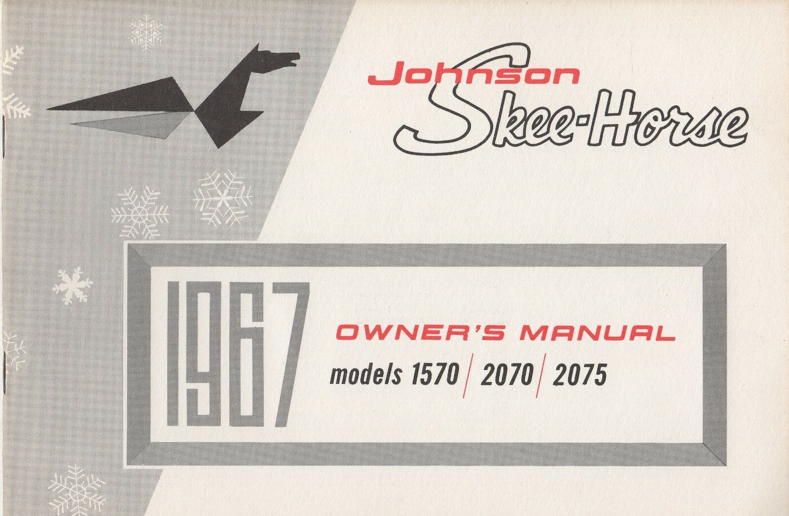1967  JOHNSON SKEE-HORSE MODELS 1570, 2070, 2075 OWNER'S MANUAL 112563 (460)  the newest