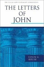 The Pillar New Testament Commentary (PNTC): The Letters of John by Colin G. Kruse (2000, Hardcover)