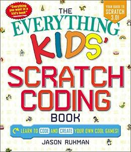 The-Everything-Kids-039-Scratch-Coding-Book-Learn-to-Code-and-Create-Your-Own-Cool