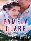 Soul Deep by Pamela Clare (CD-Audio, 2015)
