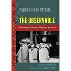The Observable: Heisenberg's Philosophy of Quantum Mechanics by Babette Babich, Patrick Aidan Heelan (Hardback, 2015)