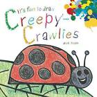 It's Fun to Draw Creepy-Crawlies by Mark Bergin (Paperback / softback, 2015)