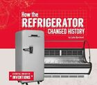 How the Refrigerator Changed History by Lydia Bjornlund (Hardback, 2015)