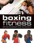 Boxing for Fitness: Safe and Fun Workouts to Get You Fighting Fit by Hilary Lissenden, Clinton McKenzie (Paperback / softback, 2011)