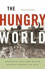 The Hungry World: America's Cold War Battle against Poverty in Asia (Reprint /..