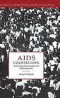 AIDS Counselling: Institutional Interaction and Clinical Practice by Anssi Perakyla (Hardback, 1995)