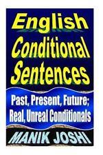 English Daily Use: English Conditional Sentences : Past, Present, Future;...