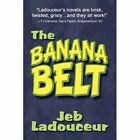The Banana Belt by Jeb Ladouceur 9781448951277