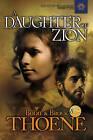 Daughter of Zion by Bodie Thoene, Brock Thoene (Paperback, 2006)
