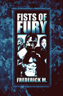 Fists of Fury by Frederick M (Paperback / softback, 2008)