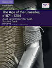 A/AS Level History for AQA the Age of the Crusades, C1071-1204 Student Book by Richard Kerridge (Paperback, 2015)