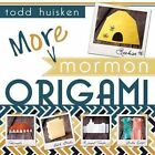 More Mormon Origami by Todd Huisken (Paperback / softback, 2014)