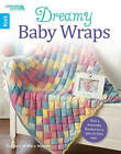Dreamy Baby Wraps by Leisure Arts Inc (Paperback, 2016)