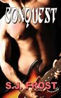 Conquest by S.J. Frost (Paperback, 2009)