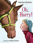 Oh, Harry! by Maxine Kumin (Hardback, 2011)